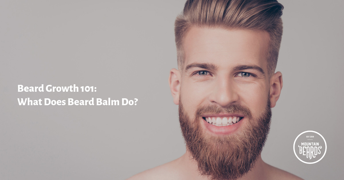 Beard Growth 101: What Does Beard Balm Do?
