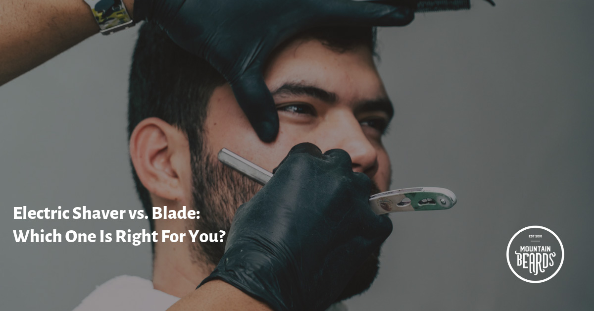 Electric Shaver vs. Blade: Which One Is Right For You?